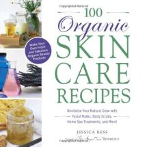 100 Organic Skincare Recipes: Make YourS…